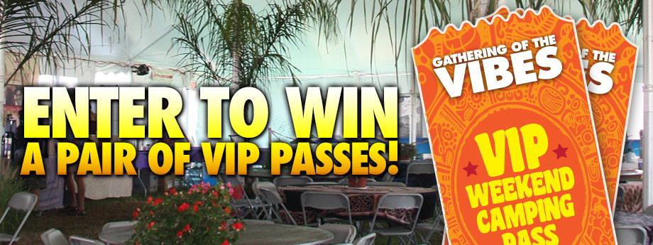 Sign Up and Enter to Win a Pair of VIP Passes to Vibes!