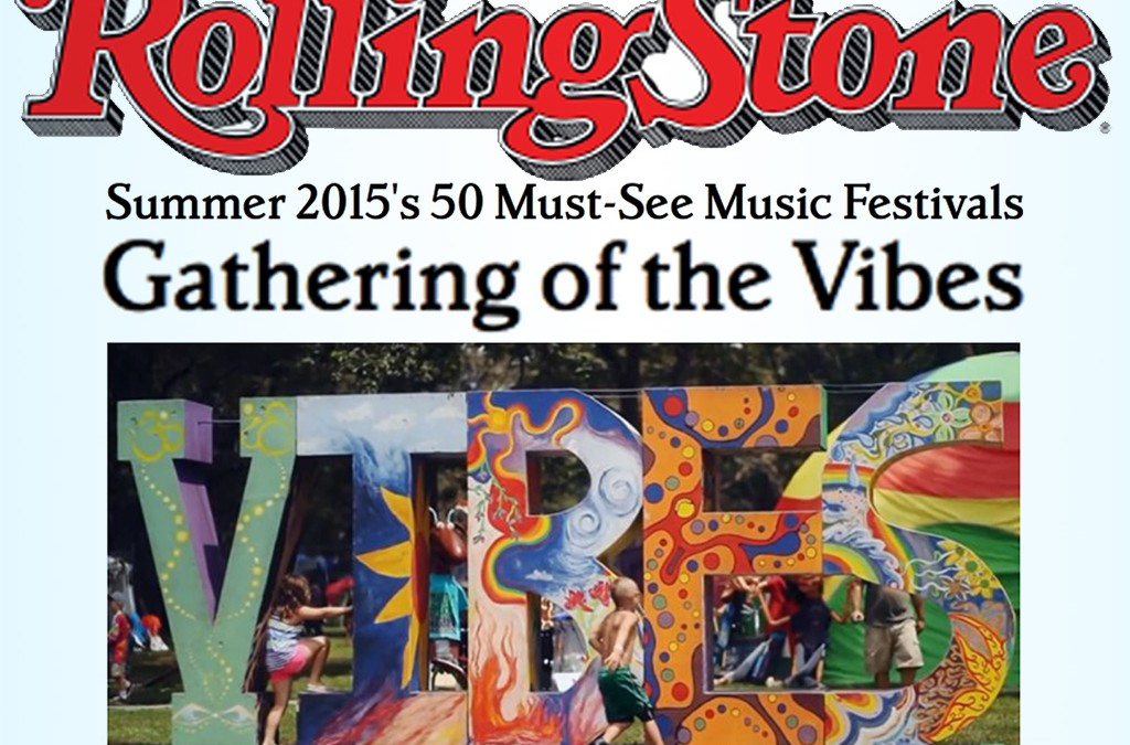 Rolling Stone Honors Gathering of the Vibes as Must-See Music Festival for Summer 2015!