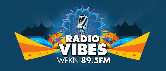 Getting to Know Radio Vibes – WPKN, 89.5
